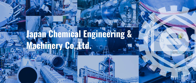 Japan Chemical Engineering &Machinery Co.,Ltd.